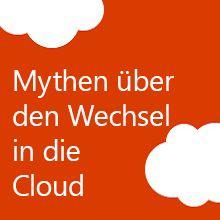 Mythen über den Wechsel in die Cloud