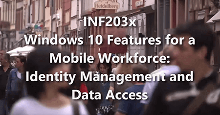 Windows 10 Features for a Mobile Workforce: Identity Management and Data Access