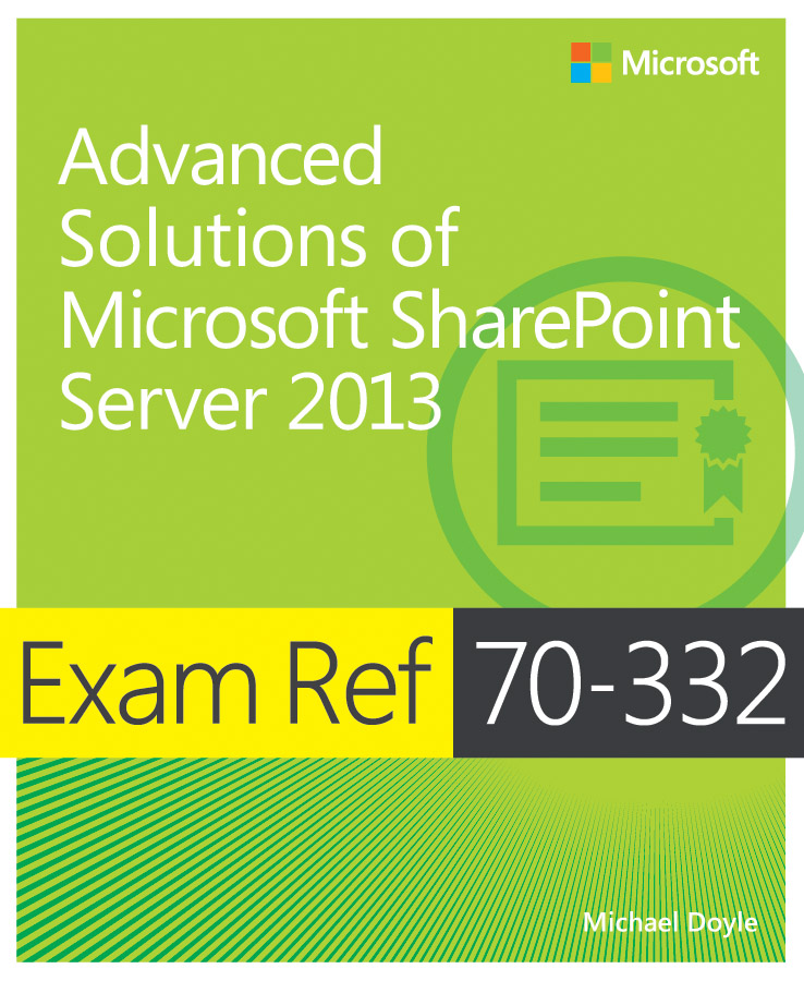 Exam 70 332 Advanced Solutions Of Microsoft Sharepoint Server 2013