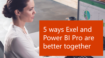5 ways Excel and Power BI Pro are better together