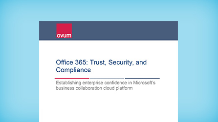 Cover page of the Ovum Analyst Report, read a report about the security, privacy, and compliance capabilities of Office 365 by completing the form on the registration page