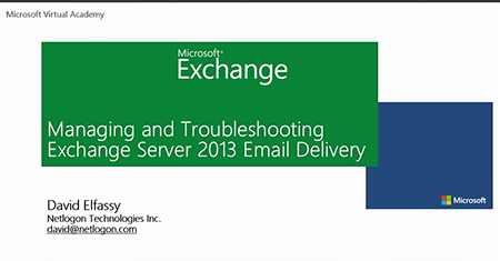 Managing and Troubleshooting Exchange Server 2013 Email Delivery