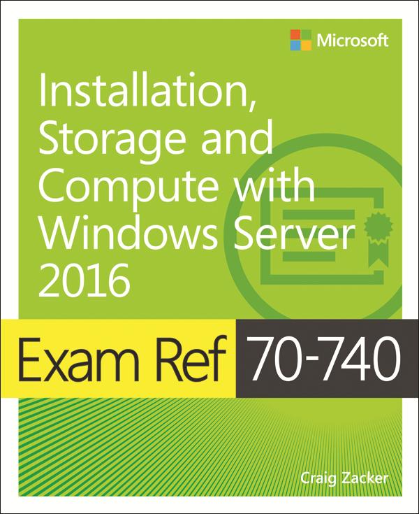 Exam 70 740 Installation Storage And Compute With Windows Server 2016