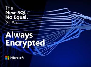 Microsoft SQL Server 2016: Always Encrypted