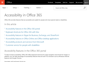 Accessibility in Office 365 article, learn about accessibility features available in Office 365