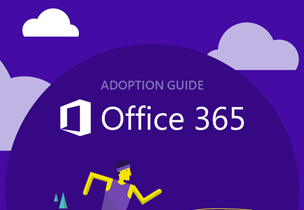 Office 365 Adoption Guide page, get adoption guidance for Office 365 with a four-step approach