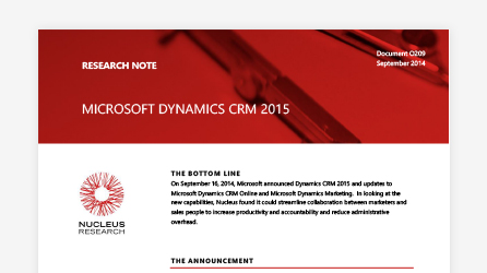 Cover page of the Dynamics 365 report from Nucleus Research, read the research report that quantifies the value of the new capabilities in Microsoft Dynamics CRM 2015.