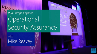 Operation Security Assurance  RSA Europe Keynote by Mike Reavey