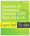 Exam Ref 70-484: Essentials of Developing Windows Store Apps Using C#