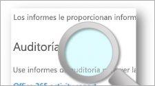 Página de auditoría con una lupa en la parte superior, más información acerca de las funciones de registro e informes en Office 365