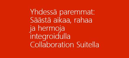 """Sähköisen kirjan otsikkosivu, lataa sähköinen kirja """"Better Together: Save time, money, and sanity with an integrated collaboration suite"""" täyttämällä lomake kohdesivulla"""