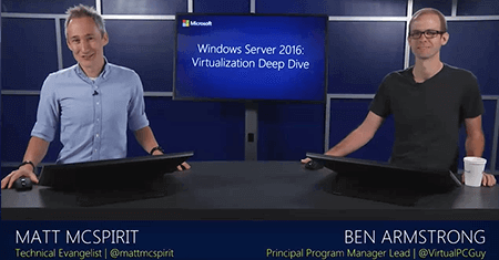 Windows Server 2016: Virtualization Deep Dive