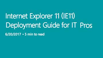 Leggi la guida alla distribuzione di Internet Explorer 11 per professionisti IT in 5 minuti