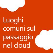 Luoghi comuni sul passaggio nel cloud