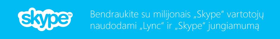 """""""Lync"""" ir """"Skype"""" susiejimas"""