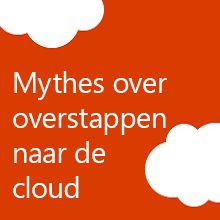 Mythen over overstappen naar de cloud