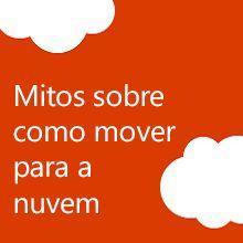 Mitos sobre como mover para a nuvem