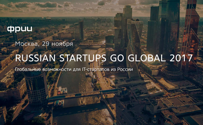 RUSSIAN STARTUPS GO GLOBAL 2017