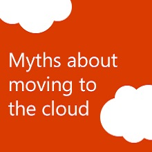 Myths About Moving to the Cloud (myter om att flytta till molnet)